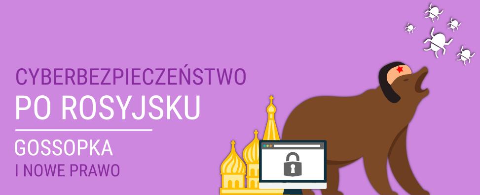 GosSOPKA inowe prawo. Cyberbezpieczeństwo porosyjsku cz.2
